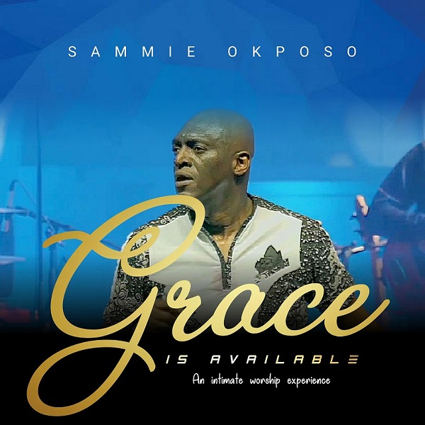 Grace Is Available - Sammie Okposo