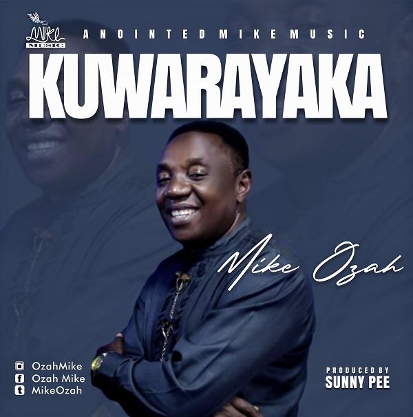 Kuwarayaka - Mike Ozah