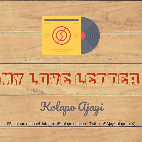My Love Letter - Kolapo Ajayi