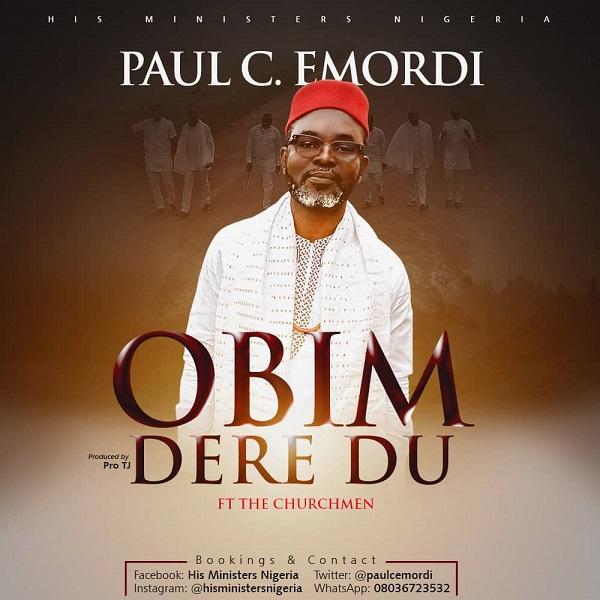 Obim Dere Du - Paul C. Emordi Ft. The Churchmen