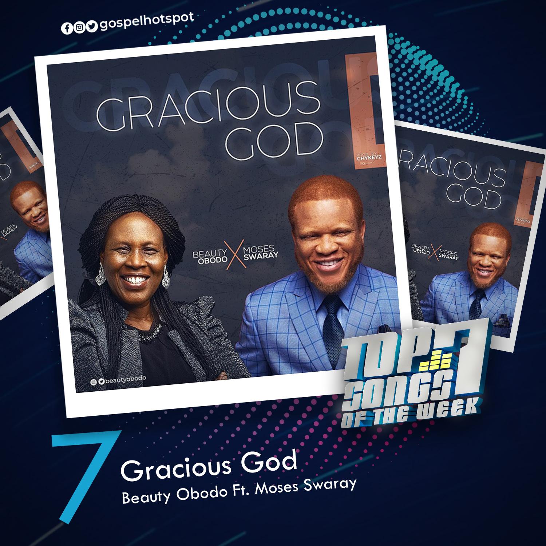 7. Gracious God – Beauty Obodo Ft. Moses Swaray