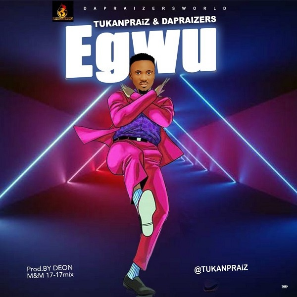 Tukanpraiz - Egwu