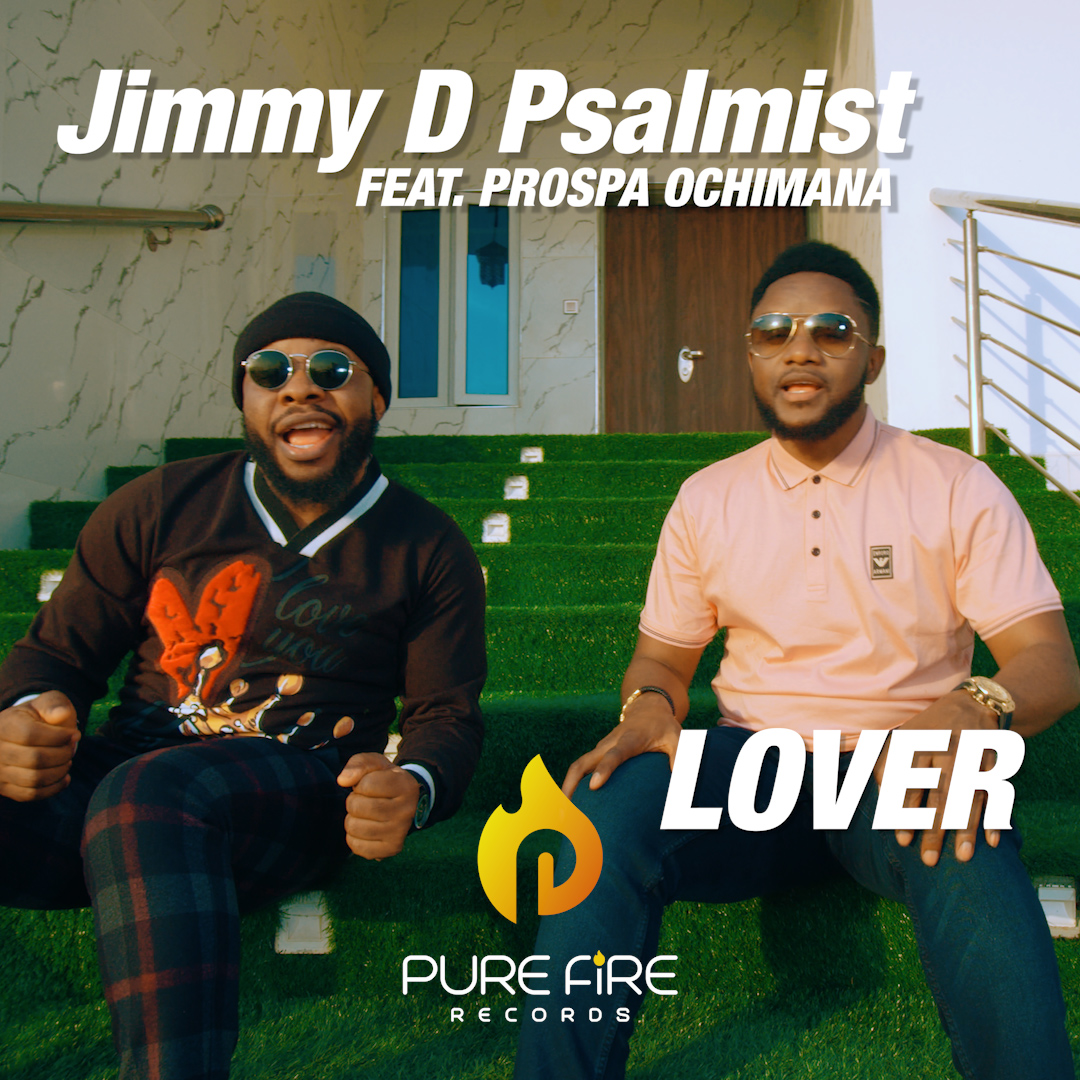[Video] Lover – Jimmy D Psalmist Ft. Prospa Ochimana