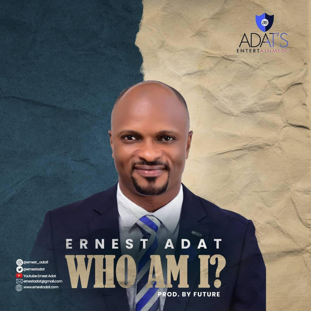 Who Am I - Ernest Adat