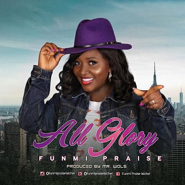 All Glory - Funmi Praise