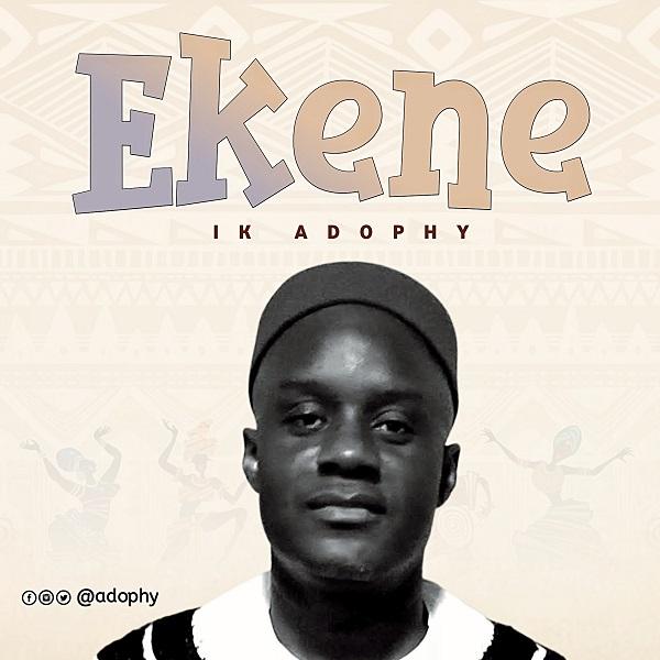 Ekene - IK Adophy