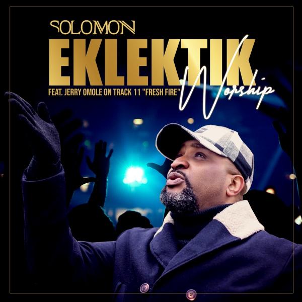 Eklektik Worship - Solomon