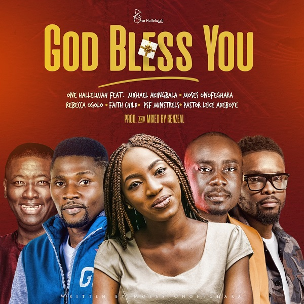 God Bless You - One Hallelujah Ft. Michael Akingbala, Moses Onofeghara, Rebecca Ogolo, Faith Child, PSF Minstrels & Pastor Leke Adeboye