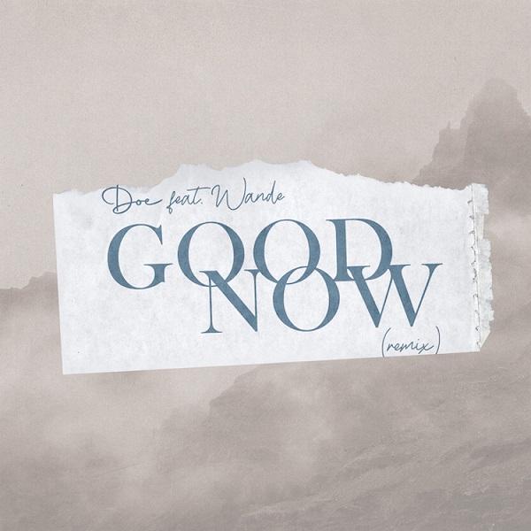 Good Now (Remix) - Doe Ft. Wande