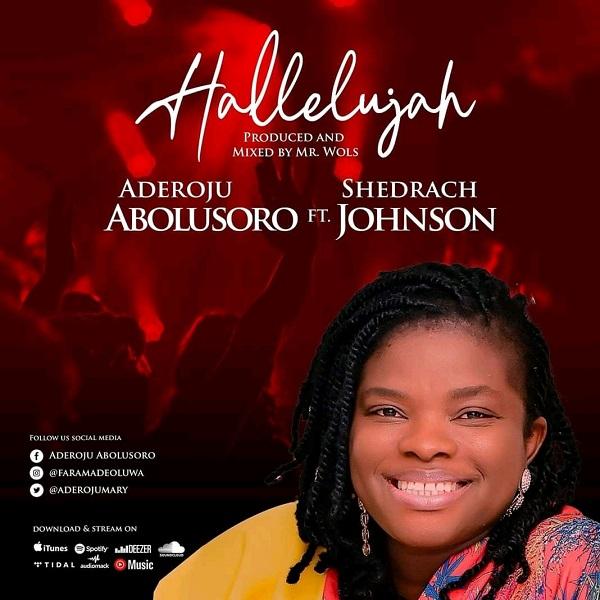 Hallelujah - Aderoju Abolusoro Ft. Shedrach Johnson