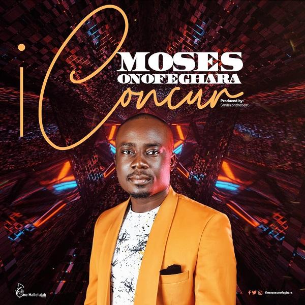 I Concur – Moses Onofeghara