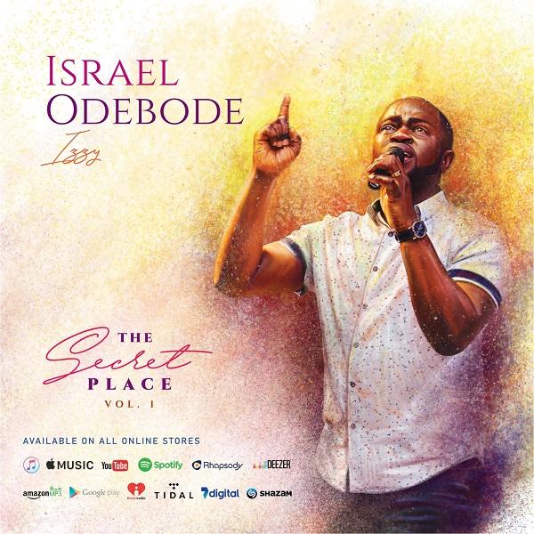 Israel Odebode - ''The Secret Place'' (Vol. 1) (1)