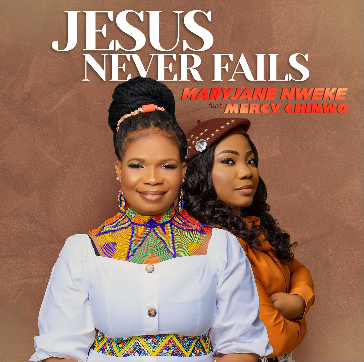 Jesus Never Fails - MaryJane Nweke Ft. Mercy Chinwo