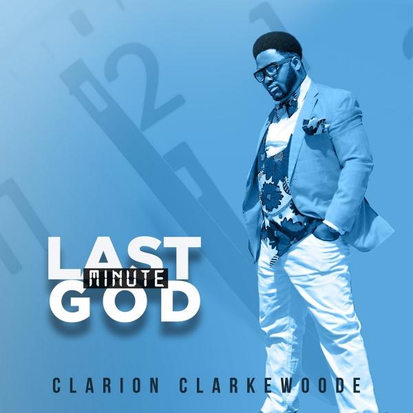 Last Minute God - Clarion Clarkewoode