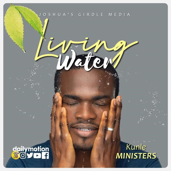 Living Water - Kunle Ministers