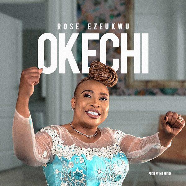 Okechi - Rose Ezeukwu