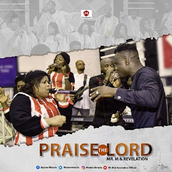 Praise The Lord - Mr. M & Revelation