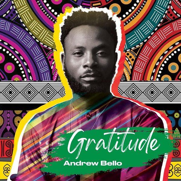 Andrew Bello Releases 'Gratitude' EP