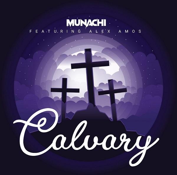 Calvary - Munachi Ft. Alex Amos