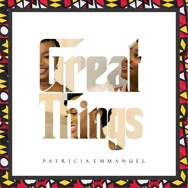 Great Things - Patricia Emmanuel