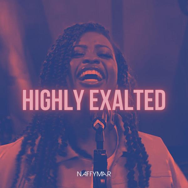 Highly Exalted - Naffymar