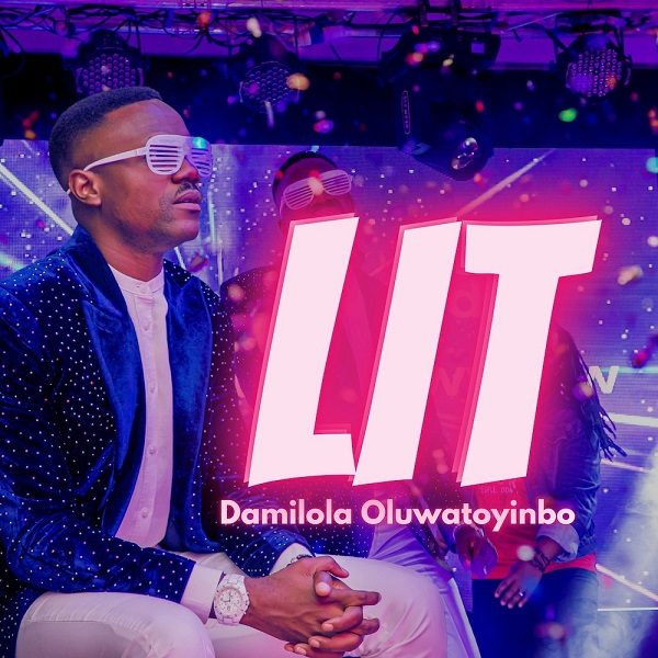 [Video] Lit By Damilola Oluwatoyinbo