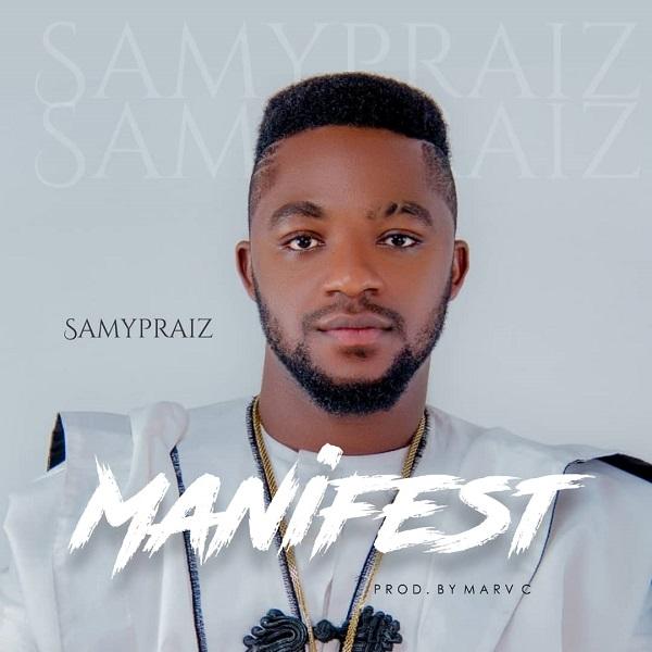[Music + Lyrics] Manifest By Samypraiz