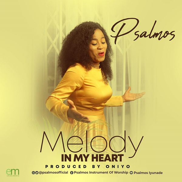 [Music + Video] Melody In My Heart - Psalmos