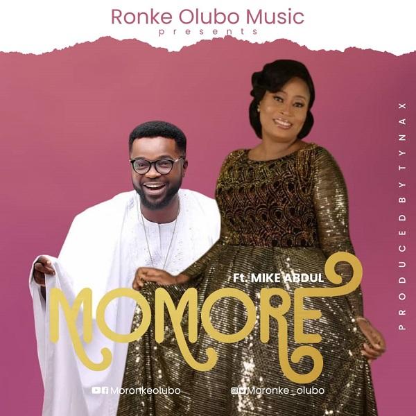 Momore - Ronke Olubo Ft. Mike Abdull