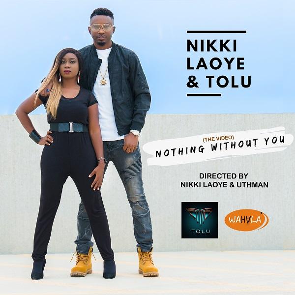 Nothing Without You - Nikki Laoye & Tolu