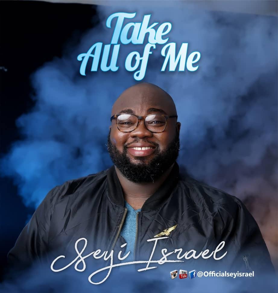 Take A Of Me - Seyi Israel