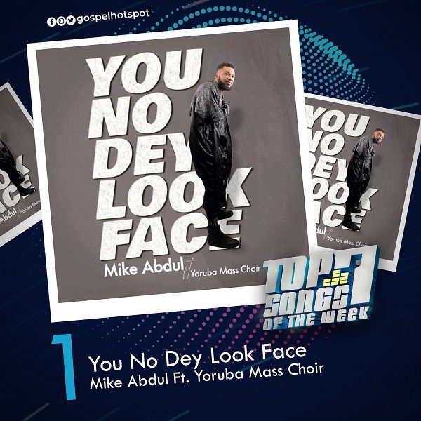 You No Dey Look Face – Mike Abdul Ft. Yoruba Mass Choir