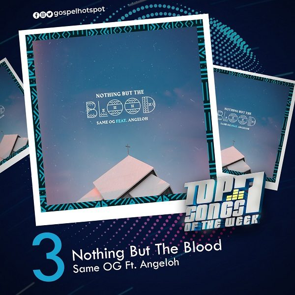 Nothing But The Blood – Same OG Ft. Angeloh