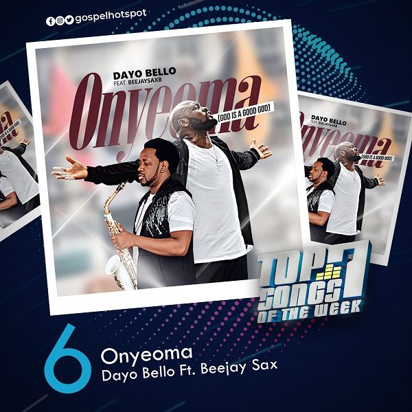 Onyeoma – Dayo Bello Ft. Beejay Sax