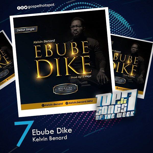Ebube Dike – Kelvin Benard