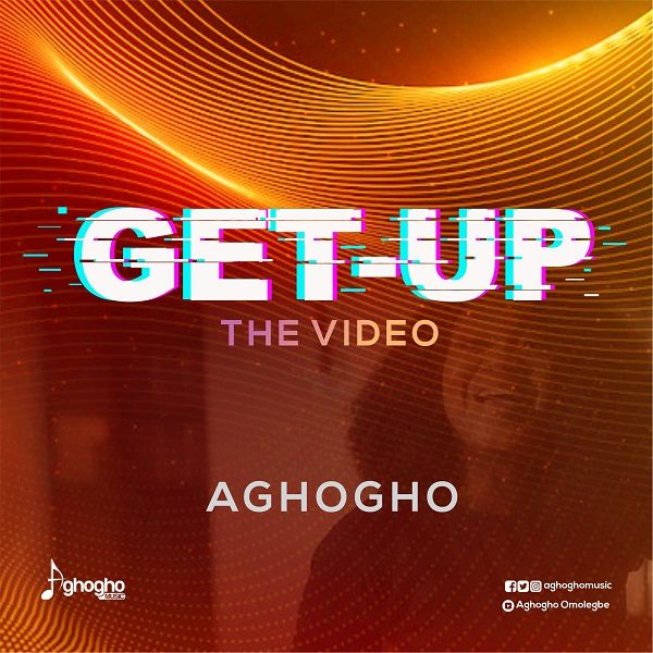 [Video] Get Up - Aghogho