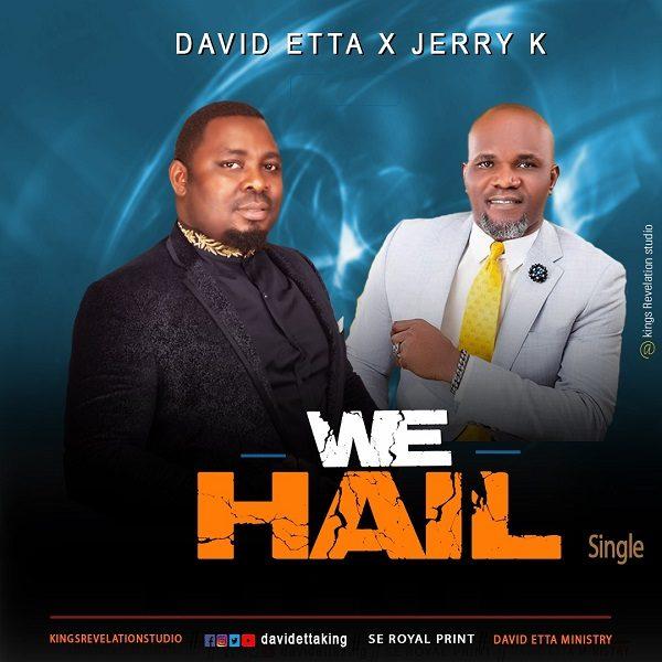 We Hail - David Etta Ft. Jerry K