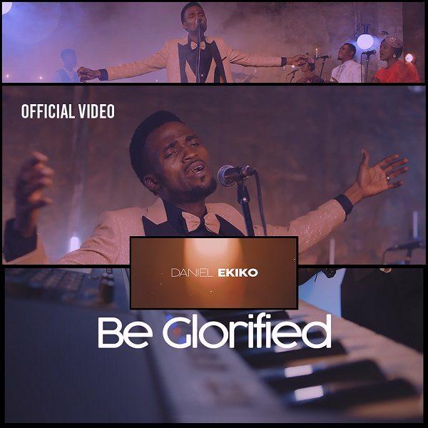 Be Glorified - Daniel Ekiko