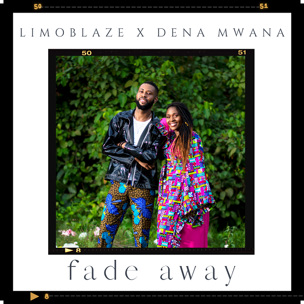 Fade Away - Limoblaze x Dena Mwana