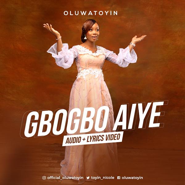 Gbogbo Aiye - Oluwatoyin
