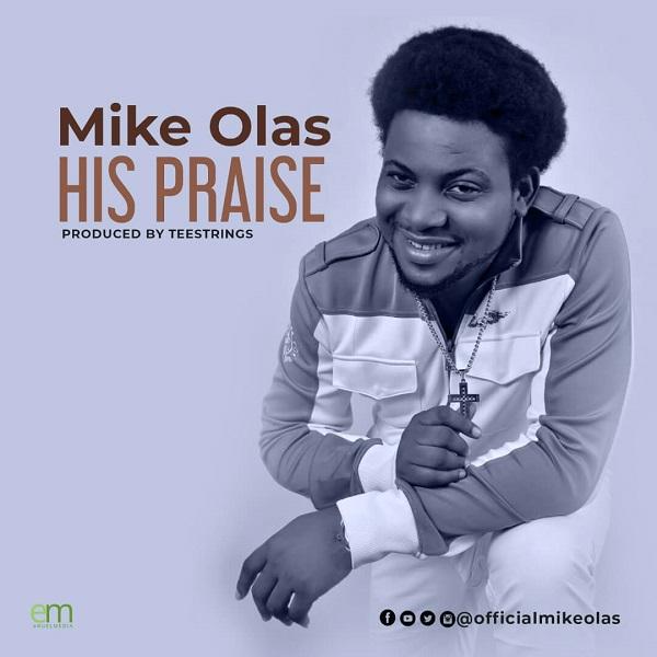 His Praise - Mike Olas