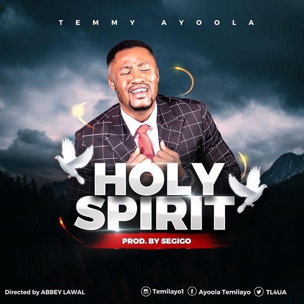 Holy Spirit - Temmy Ayoola