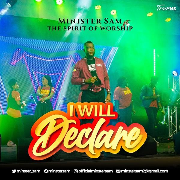 I Will Declare (Live) - Minister Sam