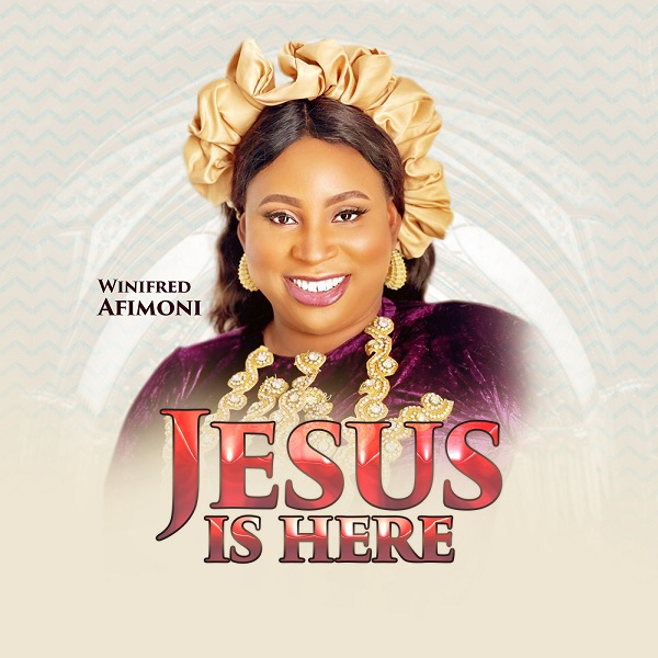 Jesus Is Here - Winifred Afimoni
