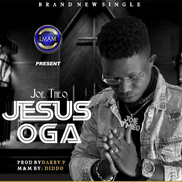 Jesus Oga - Joe Theo