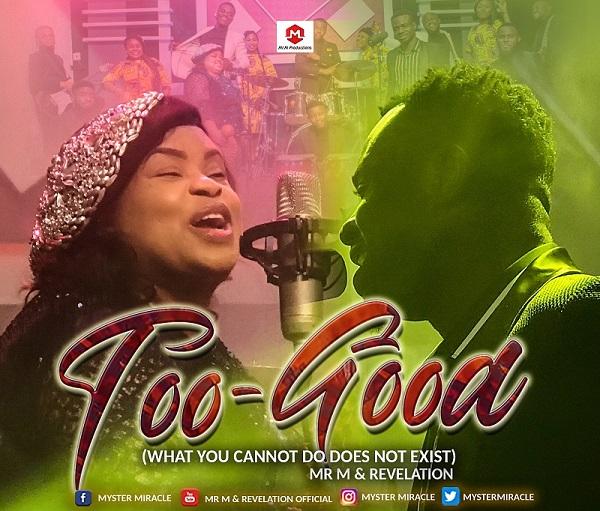 Too Good - Mr M & Revelation