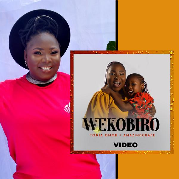 Wekobiro - Tonia Omoh Ft. AmazingGrace