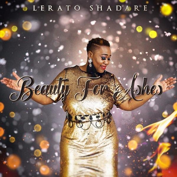 Beauty For Ashes - Lerato Shadare