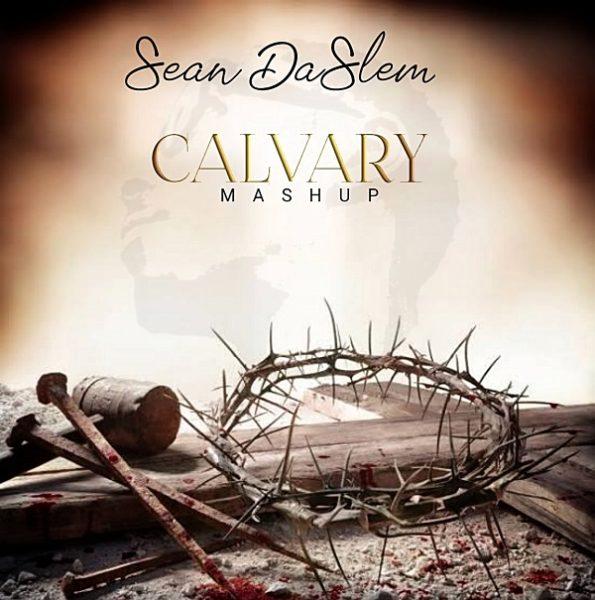 Calvary (MashUp) - Sean DaSlem
