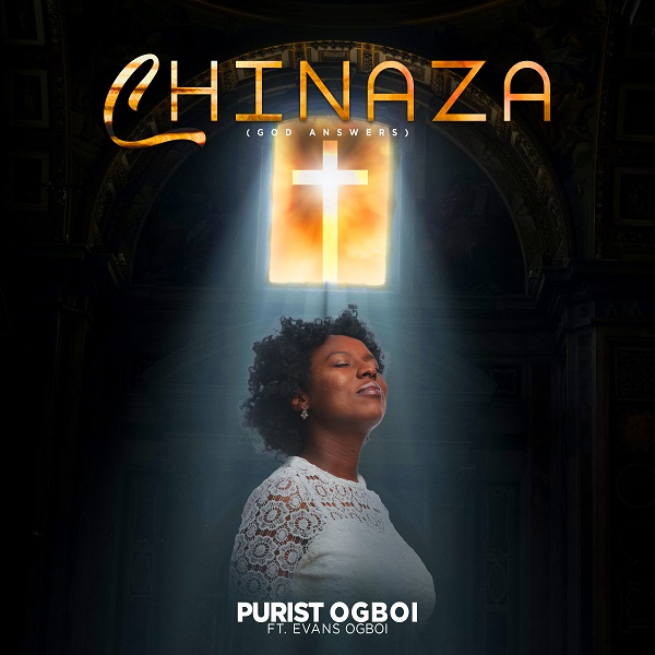 Chinaza - Purist Ogboi Ft. Evans Ogboi